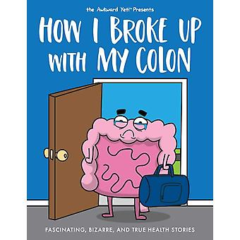 How I Broke Up with My Colon by Nick Seluk