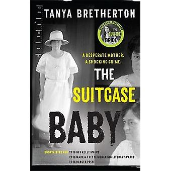 The Suitcase Baby - The heartbreaking true story of a shocking crime i