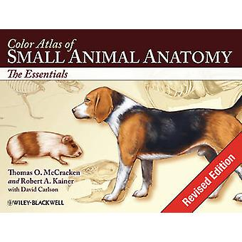 Color Atlas of Small Animal Anatomy - The Essentials (Revised edition)