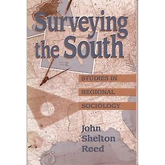 Surveying the South - Studies in Regional Sociology by John Shelton Re
