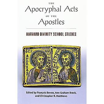 The Apocryphal Acts of the Apostles - Harvard Divinity School Studies