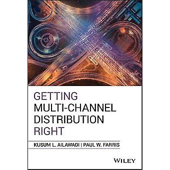 Getting Multi-Channel Distribution Right by Kusum L. Ailawadi - 97811