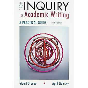 From Inquiry to Academic Writing - A Practical Guide by Stuart Greene
