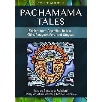 Pachamama Tales - Folklore aus Argentinien - Bolivien - Chile - Paraguay