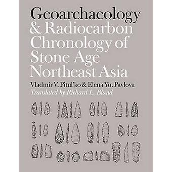 Geoarchaeology and Radiocarbon Chronology of Stone Age Northeast Asia