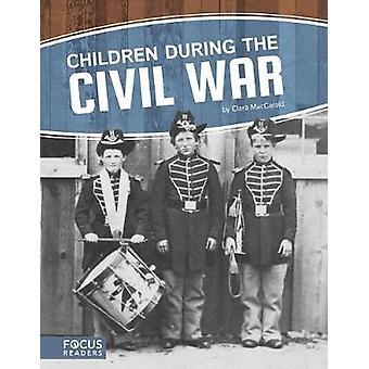Children During the Civil War by Clara Maccarald - 9781635178722 Book