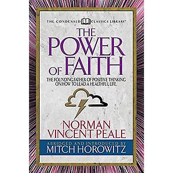 The Power of Faith (Condensed Classics) - The Founding Father of Posit