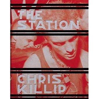 Chris Killip - The Station by Chris Killip - 9783958296169 Book