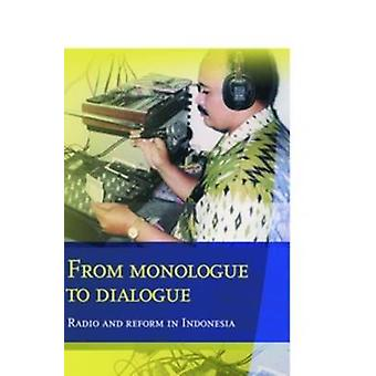 From Monologue to Dialogue - Radio and Reform in Indonesia by Edwin Ju