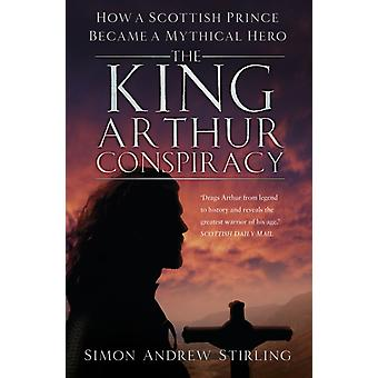 King Arthur Conspiracy by Simon Andrew Stirling