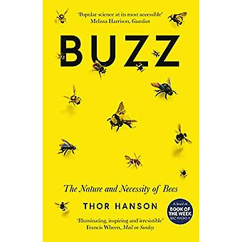 Buzz - The Nature and Necessity of Bees by Thor Hanson - 9781785785115