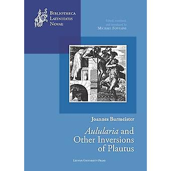 Joannes Burmeister - Aulularia and Other Inversions of Plautus by Font