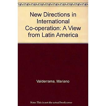New Directions in International Co-operation - A View from Latin Ameri