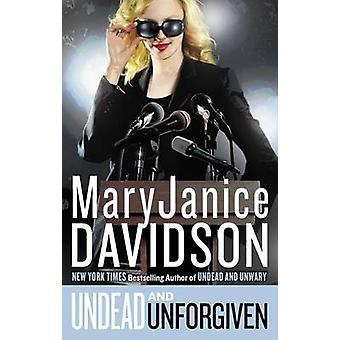 Undead and Unforgiven - A Queen Betsy Novel by MaryJanice Davidson - 9