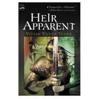 Heir Apparent by Vivian Vande Velde - 9780756942984 Book