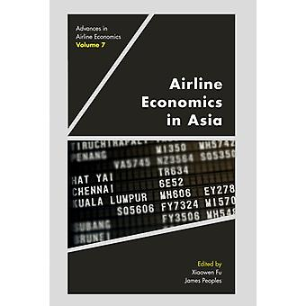 Airline Economics in Asia by Edited by Xiaowen Fu & Edited by James Peoples