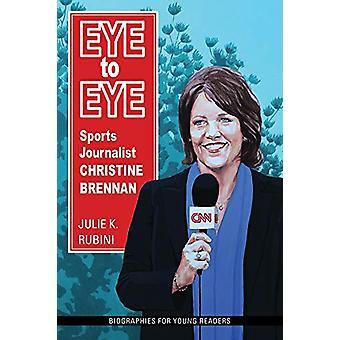 Eye to Eye - Sportjournalistin Christine Brennan von Julie K. Rubini -