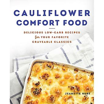 Cauliflower Comfort Food by Hurt & Jeanette