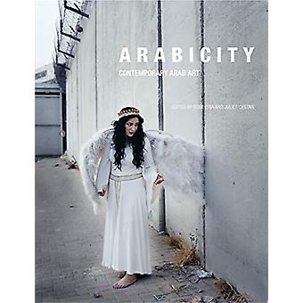 Arabicity - Contemporary Arab Art by Rose Issa - 9780863566882 Book