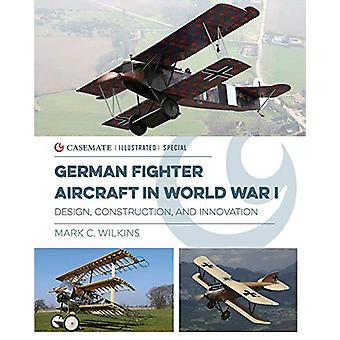 German Fighter Aircraft in World War I - Design - Construction and Inn