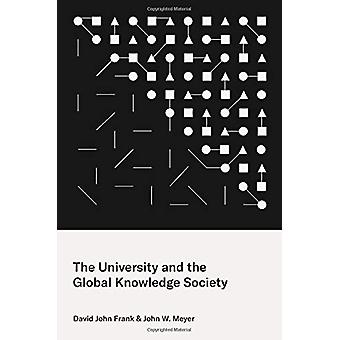 The University and the Global Knowledge Society by David John Frank -