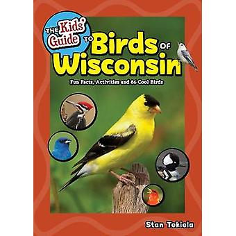 The Kids' Guide to Birds of Wisconsin - Fun Facts - Activities and 86