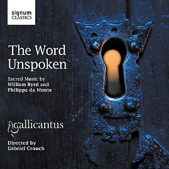 Byrd/Monte - The Word Unspoken: Sacred Music by William Byrd and Philippe De Monte [CD] USA import