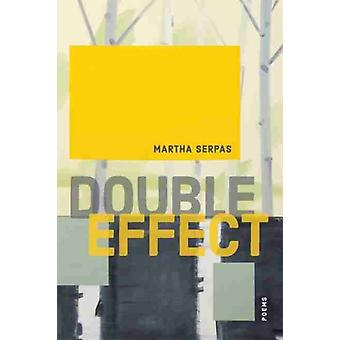 Double Effect  Poems by Other Martha Serpas & Other Ava Leavell Haymon