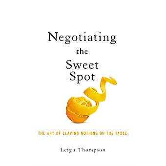 Negotiating the Sweet Spot by Thompson & Leigh