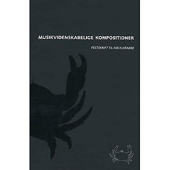 Musikvidenskabelige Kompostitioner: Festskrift Til Niels Krabbe