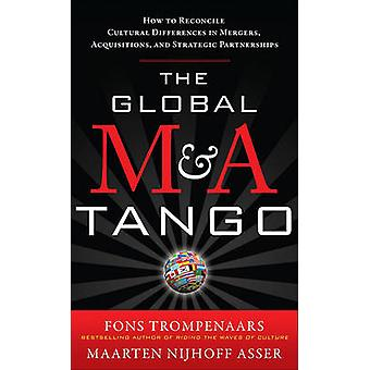 The Global M&A Tango - How to Reconcile Cultural Differences in Me