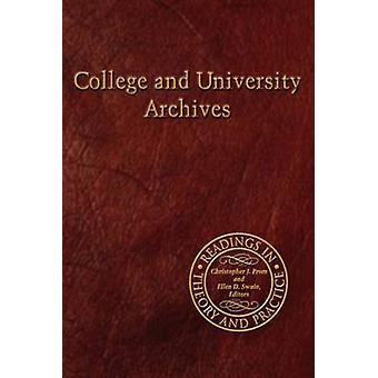 College and University Archives - Readings in Theory and Practice by C
