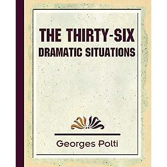 The Thirty Six Dramatic Situations - 1917 by Polti Georges Polti - 97