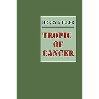 Tropic of Cancer by Henry Miller - 9781614278627 Book