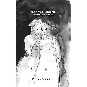 Not Yet Uhuru by Dolar Vasani - 9781789557305 Book