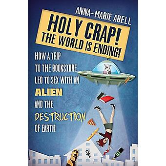 Holy Crap! The World is Ending! - How a Trip to the Bookstore Led to S