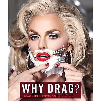 Waarom Drag?