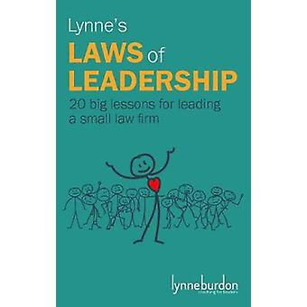 Lynne's Laws of Leadership 20 big lessons for leading a small law firm