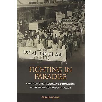 Kampf im Paradies - Gewerkschaften - Rassismus - und Kommunisten im M