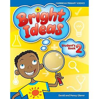 Bright Ideas Caribbean Primary Science Student's Book 2 Student's Book 2 Ages 56