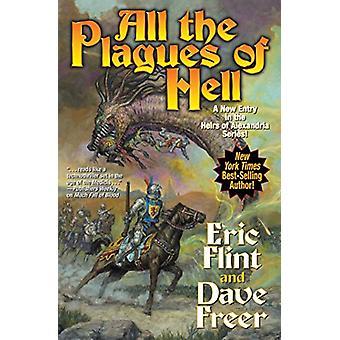 Kaikki Helvetin vitsaukset kirjoittanut Dave Freer, Eric Flint (Hardcover, 2019)