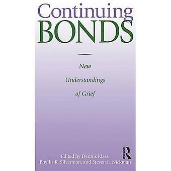 Continuing Bonds  New Understandings of Grief by Klass & Dennis