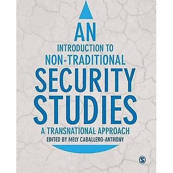Introduction to NonTraditional Security Studies by Mely Caballero Anthony