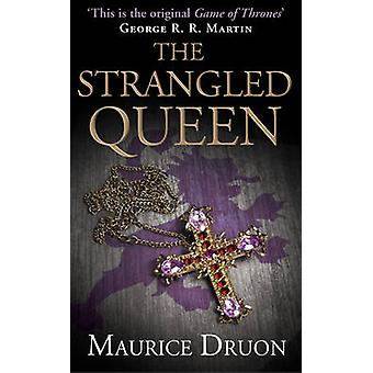 The Strangled Queen by Maurice Druon - 9780007491285 Book