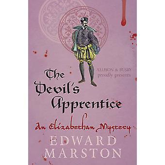 The Devil's Apprentice by Edward Marston - 9780749016876 Book