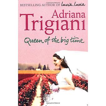 Queen of the Big Time by Adriana Trigiani - 9780743462273 Book