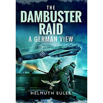 Dambuster Raid - ヘルムート オイラー - 9781473828025 Bo によってドイツ ビュー