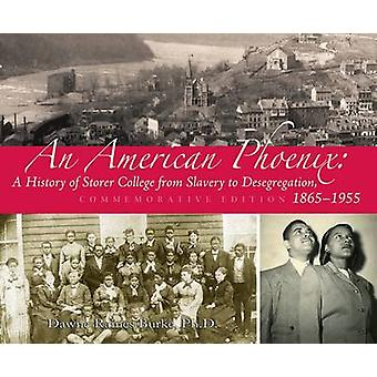 An American Phoenix - A History of Storer College from Slavery to Dese
