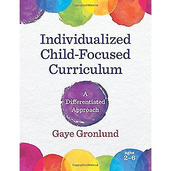 Individualiserad barn-fokuserade läroplanen - en differentierad strategi av