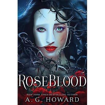 Roseblood - 75 Tips + Tutorials av en G Howard - 9781419719097 bok